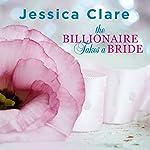 The Billionaire Takes a Bride: Billionaires and Bridesmaids Series #3 | Jessica Clare