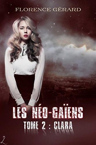 Clara: Saga de romance dystopique (Les Néo-Gaïens t. 2) (French Edition)