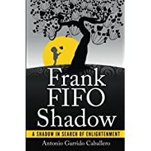 Frank FIFO Shadow: A Shadow in Search of Enlightment