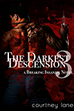 The Darkest Descension (A Breaking Insanity Novel Book 3)