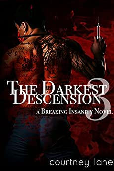 The Darkest Descension (A Breaking Insanity Novel Book 3) by [Lane, Courtney]