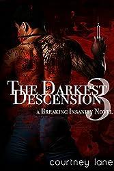 The Darkest Descension (A Breaking Insanity Novel Book 3)
