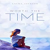 Worth the Time: Waltham Academy, Book 2 | Laura Jackson