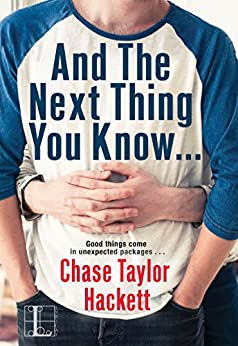 And the next Thing You Know . . . (Why You?) by [Hackett, Chase Taylor]