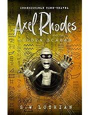 Axel Rhodes and the Golden Scarab: Axel Rhodes Adventures: 1