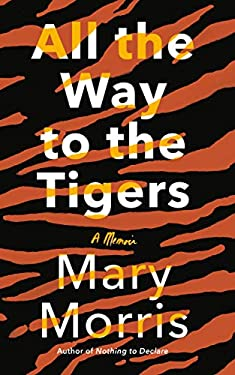 All the Way to the Tigers: A Memoir