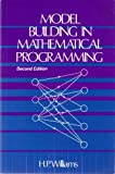 Model Building in Mathematical Programming, H. P. Williams, 0471906069