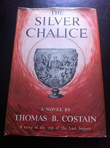 The Silver Chalice: The Bestselling Classic of the Cup of the Last Supper (Christian Epics)