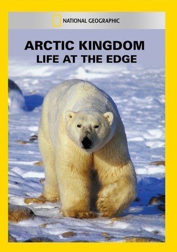 Arctic Kingdom: Life At Edge