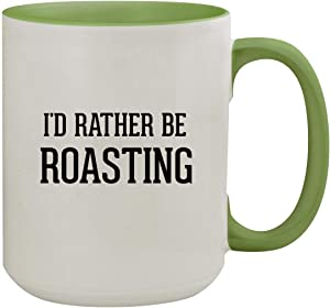 I'd Rather Be ROASTING - 15oz Colored Inner & Handle Ceramic Coffee Mug, Light Green