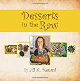 Desserts in the Raw, Jill Menard, 1456439537