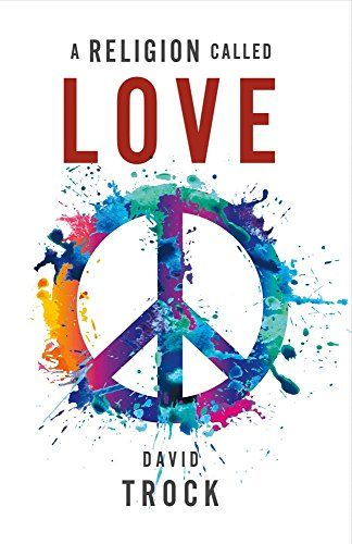 Book: A Religion Called Love by David Trock