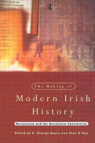 The Making of Modern Irish History: Revisionism and the Revisionist Controversy