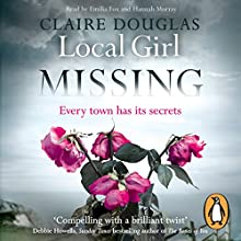 Local Girl Missing Audiobook by Claire Douglas Narrated by Hannah Murray, Emilia Fox