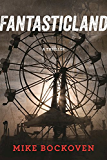 FantasticLand: A Novel