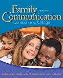 Family Communication: Cohesion and Change (9th Edition) by Galvin, Kathleen M., Braithwaite, Dawn O., Bylund, Carma L., (2014) Paperback