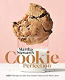 Martha Stewart s Cookie Perfection: 100+ Recipes to Take Your Sweet Treats to the Next Level: A Baking Book