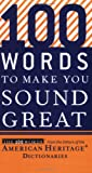 100 Words to Make You Sound Great, Editors of the American Heritage Dictionaries, 061888310X