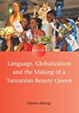 Language, Globalization and the Making of a Tanzanian Beauty Queen (Encounters)