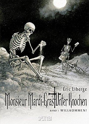 Monsieur Mardi-Gras – Unter Knochen: Band 1. Willkommen