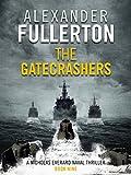 The Gatecrashers (Nicholas Everard Naval Thrillers Book 9)