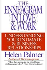 Enneagram in Love and Work: Understanding Your Intimate and Business Relationships by Helen Palmer 1st (first) Edition (1996) Paperback