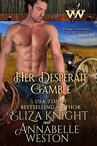 Her Desperate Gamble (Wicked Women Book 1) ()
