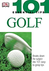 From choosing the right equipment to perfecting your swing, this useful and authoritative guide covers everything there is to know about golf. Every aspect of the game is covered, in 101 concise and clear units.    Advice ranges from details ...