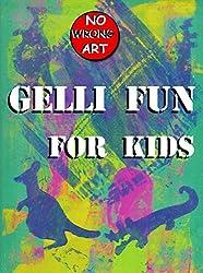 Gelli Fun for Kids (No Wrong Art Book 2)