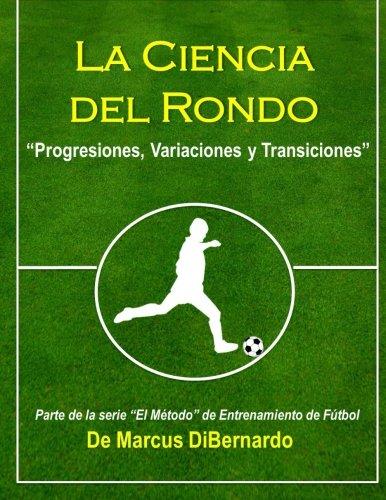 La Ciencia del Rondo: Progresiones, Variaciones y Transiciones (Spanish Edition) [Marcus DiBernardo] (Tapa Blanda)