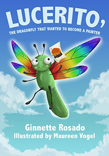 LUCERITO: THE DRAGONFLY THAT WANTED TO BECOME A PAINTER