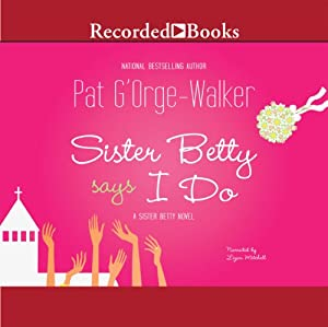 Sister Betty Says I Do Audiobook