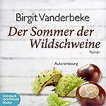 Der Sommer der Wildschweine | Birgit Vanderbeke