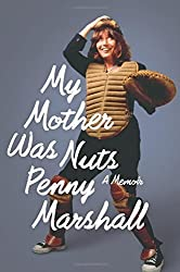 My Mother Was Nuts by Penny Marshall (2012-09-18)
