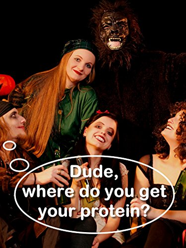 Dude, where do you get your protein? ()