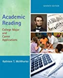 Academic Reading : College Major and Career Applications with NEW MyReadingLab Student Access Code Card, McWhorter, Kathleen T., 0321898427