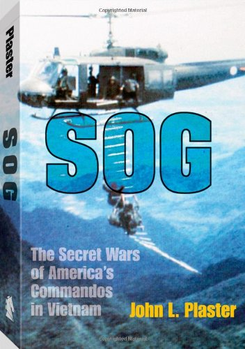 SOG: The Secret Wars of America's Commandos in Vietnam by Paladin Press