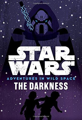 (Star Wars Adventures in Wild Space The Darkness: Book 4)