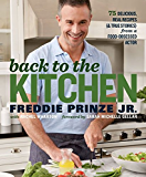 Back to the Kitchen:75 Delicious, Real Recipes (& True Stories) from a Food-Obsessed Actor