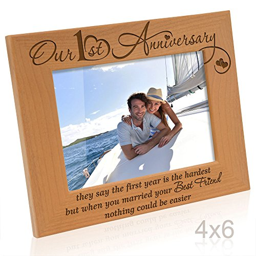 Kate Posh - Our First Anniversary - they say the 1st year is the hardest, but when you married your best friend, nothing could be easier - Picture Frame (4x6 Horizontal) (Year 6 Anniversary Gift)