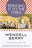 Bringing it to the Table of Wendell Berry on 03 September 2009