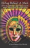 Hiding Behind a Mask, Cheryl Bolton Van Winkle, 0615436986