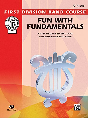 Fun with Fundamentals: C Flute (First Division Band Course) First Division Band Method Book