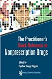 The Practitioner's Quick Reference to Nonprescription Drugs, Dlugosz, Cynthia Knapp, 1582121400