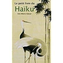 Le petit livre du haïku (French Edition)
