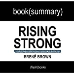 Rising Strong by Brené Brown: Book Summary | FlashBooks Book Summaries