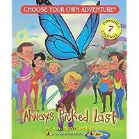 Always Picked Last (Choose Your Own Adventure - Dragonlark)