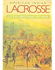 American Indian Lacrosse: Little Brother of War