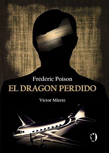 Descargar Libro El Dragón Perdido: Frédéric Poison Y El Dragón Perdido Víctor Manuel Mirete Ramallo