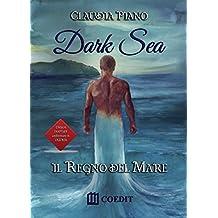 Dark sea. Il regno del mare (Italian Edition)